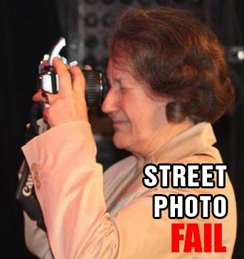 street photo fail 25 Ways How to be a Bad Street Photographer