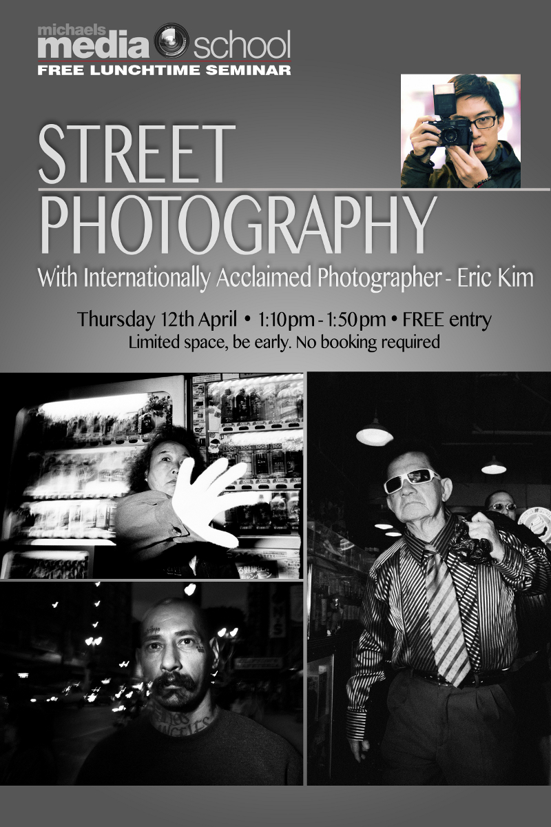 Eric Kim Seminar Poster SCALED Free Lunchtime Seminar at Michaels Camera in Melbourne, Thursday 4/12 from 1 2pm