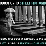 """Conquering Your Fear of Shooting on the Streets"" Introduction to Street Photography Workshop in NYC with Adam Marelli (8/31-9/2)"