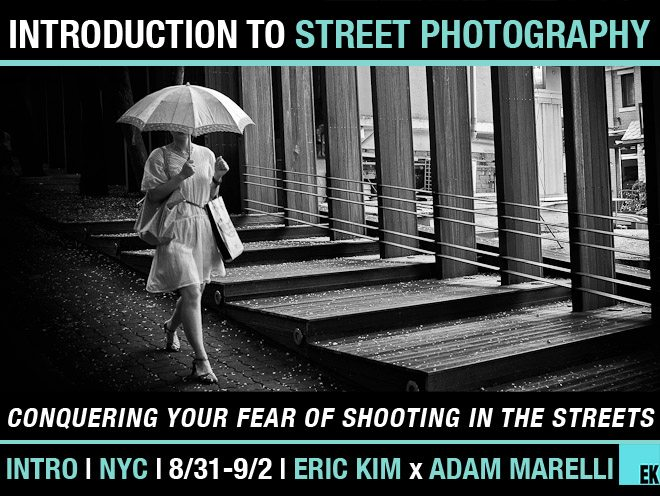 NYC ADAM workshop Conquering Your Fear of Shooting on the Streets Introduction to Street Photography Workshop in NYC with Adam Marelli (8/31 9/2)