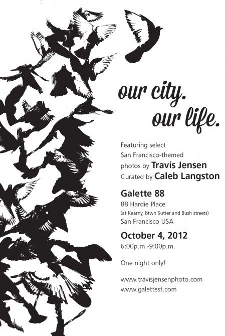 our city flyer v1tj 449x670 Our City. Our Life Photo Exhibition from Street Photographer Travis Jensen @ Galette 88, Thursday (10/4) from 6 9PM