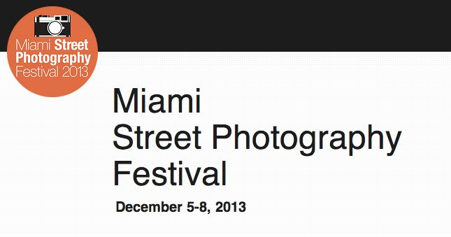 miami Only 2 Weeks Left to Submit to the Miami Street Photography Festival Contest 2013!