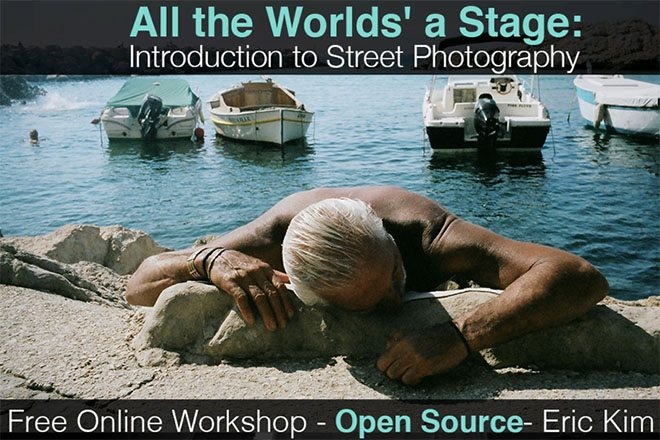 all the worlds a stage1 Free Open Source Online Street Photography Course: All the Worlds a Stage: Introduction to Street Photography