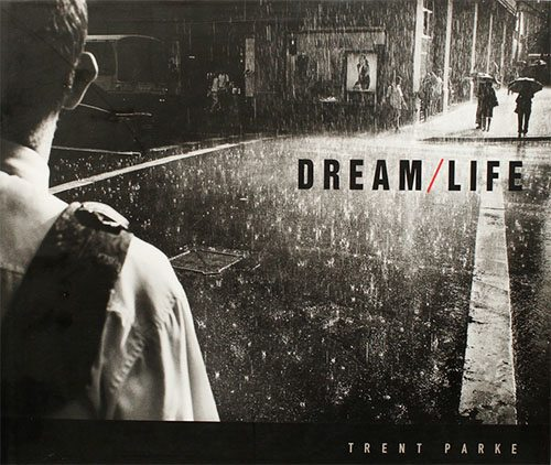 dreamlife 1 12 Lessons Trent Parke Has Taught Me About Street Photography