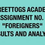 "Streettogs Academy Assignment No. 3 ""Foreigners"" Results and Analysis"