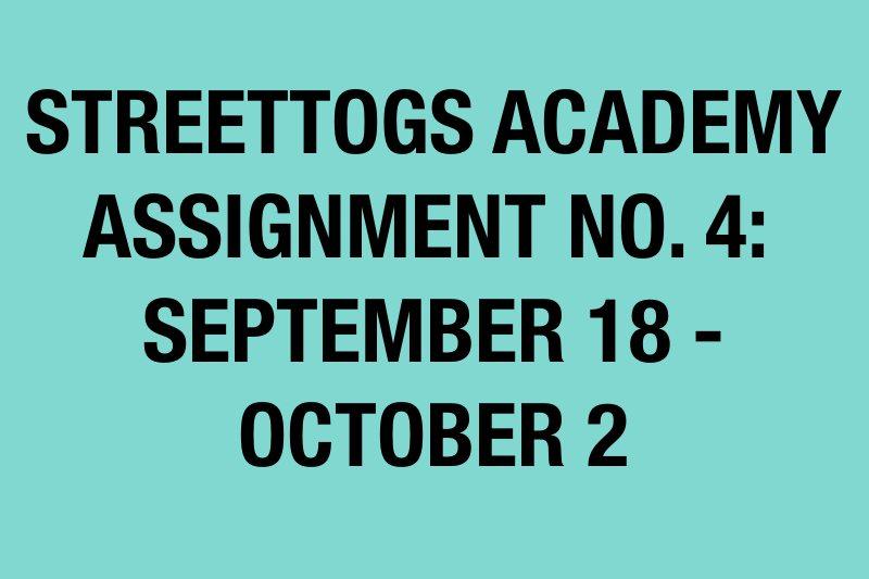 assignment 4 announcement Streettogs Academy Assignment No. 4