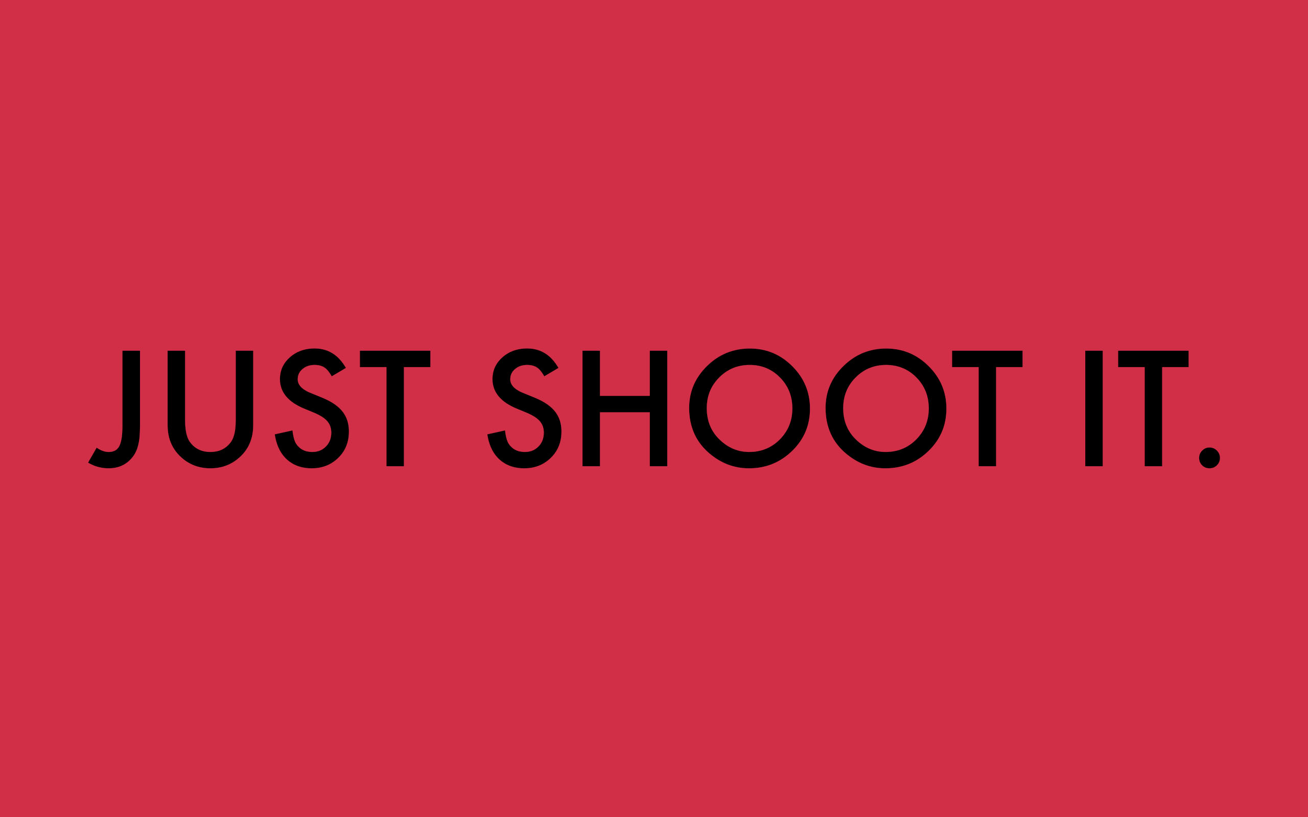 JUST SHOOT IT. ERIC KIM