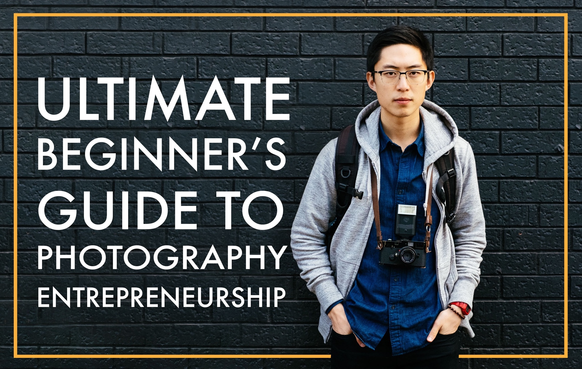 Ultimate Beginner's Guide to Photography Entrepreneurship - ERIC KIM Udemy